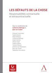 Les défauts de la chose: Responsabilités contractuelle et extracontractuelle