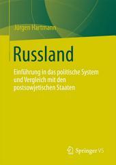 Russland: Einführung in das politische System und Vergleich mit den postsowjetischen Staaten