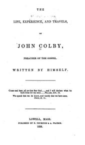 The Life: Experience and Travels, of John Colby, Preacher of the Gospel