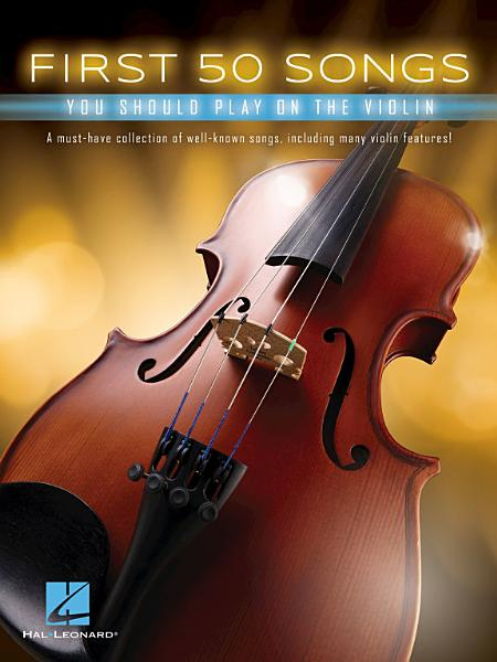 Download First 50 Songs You Should Play on the Violin Book