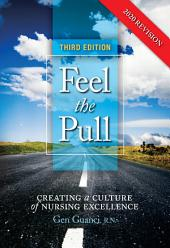 Feel the Pull: Creating a Culture of Nursing Excellence, Edition 3