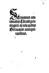 Sermones conuiuales Co[n]radi peutingeri: de mirandis Germanie antiquitatibus