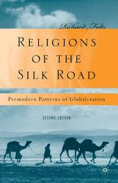 Religions of the Silk Road: Premodern Patterns of Globalization, Edition 2