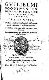 Gvilielmi Sooni Vantesdeni Avditor Sive Pomponivs Mela Dispvtator, De Sitv Orbis: Adiecti sunt ad finem orbis terrarum, noui Incolae ...