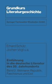 Einführung in die deutsche Literatur des 20. Jahrhunderts: Weimarer Republik, Faschismus und Exil