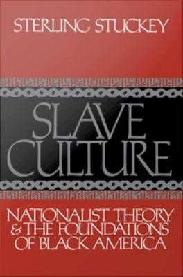 Download Slave Culture   Nationalist Theory and the Foundations of Black America Book