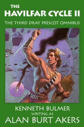 The Havilfar Cycle II: The third Dray Prescot omnibus
