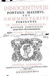 Innocentius III pontifex maximus seu Commentarius perpetuus in singulas decretales huiusce pontificis quae per libros V decretalium sparsae sunt