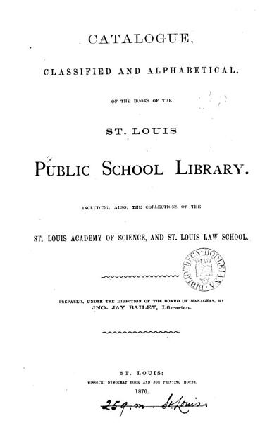 Download Catalogue     of the books of the St  Louis public school library Book