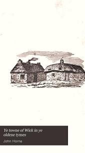 Ye towne of Wick in ye oldene tymes