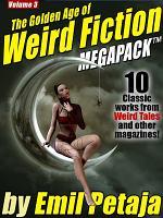 The Golden Age of Weird Fiction MEGAPACK TM  Vol  3  Emil Petaja PDF