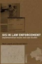 GIS in Law Enforcement: Implementation Issues and Case Studies