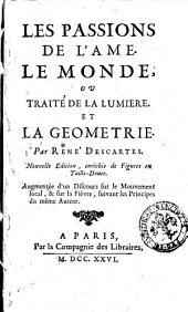 Les passions de l'ame. Le monde, ou traité de la lumiere et la geometrie. Par René Descartes