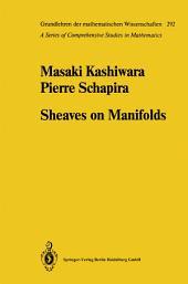 Sheaves on Manifolds: With a Short History. «Les débuts de la théorie des faisceaux». By Christian Houzel