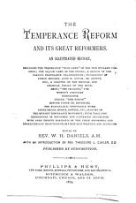 The Temperance Reform and Its Great Reformers PDF