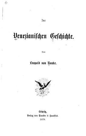 Leopold von Ranke s S  mmtliche Werke  bd  Zur venezianischen geschichte  1878 PDF