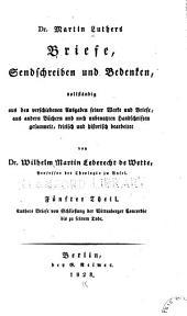 Dr. Martin Luthers Briefe, sendschreiben und bedenken: vollständig aus den verschiedenen ausgaben seiner werke und briefe, aus andern büchern und noch unbenutzen handschriften gesammelt, Band 5
