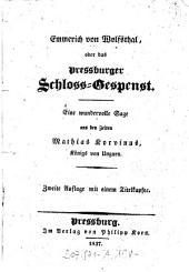 Emmerich von Wolfsthal, oder das Pressburger Schloss-Gespenst: Eine wundervolle Sage aus den Zeiten Mathias Korvinus, Königs von Ungarn