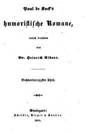 Paul de Kock's humoristische Romane, deutsch bearbeitet von Heinrich Elsner: Band 46,Ausgabe 1