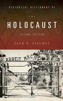 Historical Dictionary of the Holocaust PDF