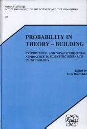 Probability in Theory-building: Experimental and Non-experimental Approaches to Scientific Research in Psychology