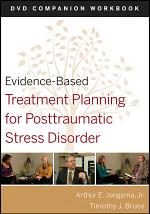 Evidence-Based Treatment Planning for Posttraumatic Stress Disorder, DVD Companion Workbook