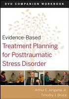 Evidence Based Treatment Planning for Posttraumatic Stress Disorder  DVD Companion Workbook PDF