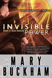 Invisible Power: Book Two: Alex Noziak