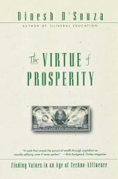The Virtue Of Prosperity: Finding Values In An Age Of Technoaffluence