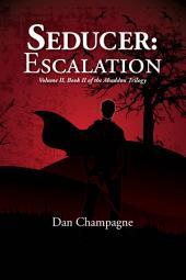 Seducer: Escalation