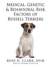 Medical, Genetic & Behavioral Risk Factors of Russell Terriers