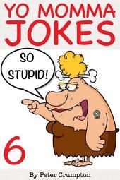 Yo Momma So Stupid Jokes 6