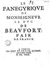 Le Panégyriqve de monseignevr le dvc de Beavfort, pair de France (en vers)