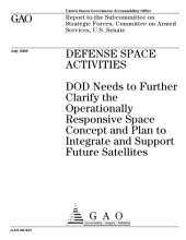 Defense Space Activities: DoD Needs to Further Clarify the Operationally Responsive Space Concept and Plan to Integrate and Support Future Satellites