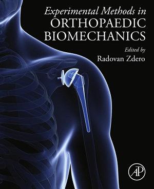 Experimental Methods in Orthopaedic Biomechanics