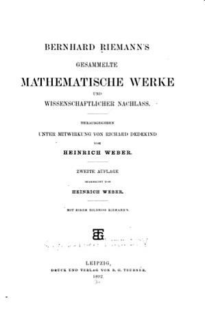 Bernhard Riemann s gesammelte mathematische Werke und wissenschaftlicher Nachlass PDF