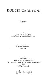 Dulcie Carlyon: A Novel, Volume 3