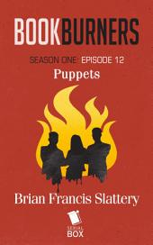 Bookburners Season 1 Episode 12: Puppets