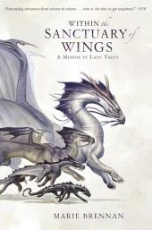 Within the Sanctuary of Wings: A Memoir by Lady Trent
