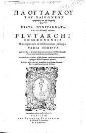 Plutarchi Chaeronensis ... Varia scripta, quae Moralia ...