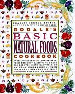 Rodale's Basic Natural Foods Cookbook