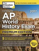 Cracking the AP World History Exam 2017  Premium Edition PDF