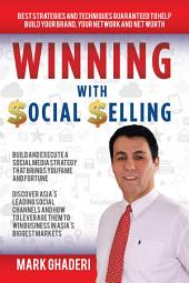 Winning with Social Selling: Strategies and Techniques to Build Your Brand, Network, and Net Worth