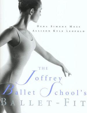 The Joffrey Ballet School s Book of Ballet Fit PDF
