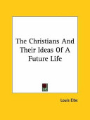 The Christians and Their Ideas of a Future Life