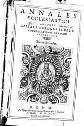 Annales Ecclesiastici: Incipit ab exordio Traiani Imperatoris, & perducitur usque ad Imperium Constatini: complectitur annos ducentos quinque, sextum ex parte tantum attingit, Volume 2