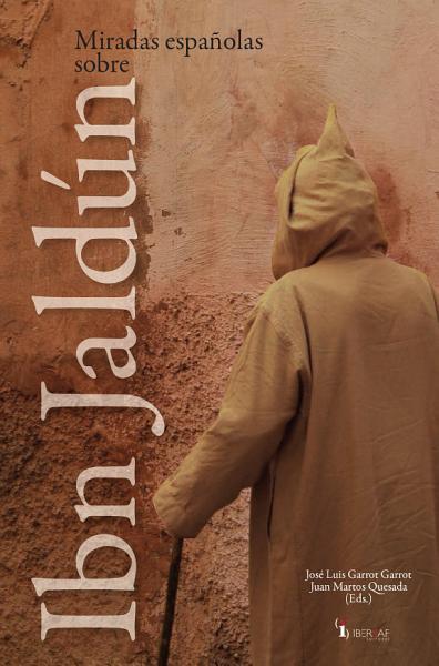 Miradas Espanolas Sobre Ibn Jaldun