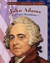 John Adams: 2nd U.S. President