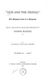 """God and the People!"": The Religious Creed of a Democrat, Being Selections from the Writings of Joseph Mazzini"
