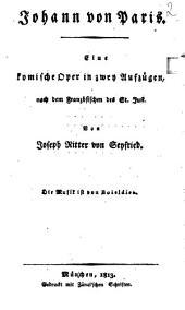 Johann von Paris: eine komische Oper in zwey Aufzügen